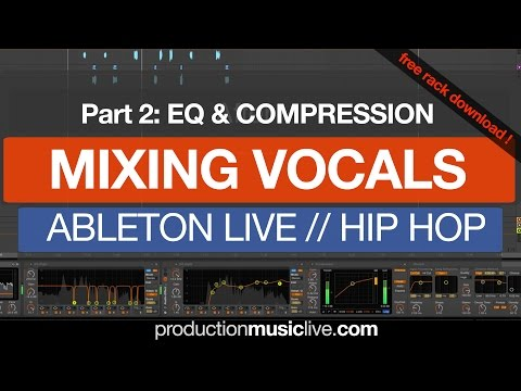 2 How To Mix Vocals Using Ableton: EQ and Compression (2/3)