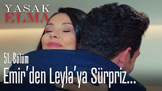 Emir'den Leyla'yı mutlu eden hediye - Yasak Elma 51. Bölüm