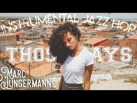 Those Days | Jazz Hop 2017 | Instrumental Hip Hop Music