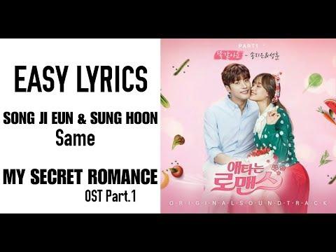 SAME - Sung Hoon, Song Ji Eun (OST My Secret Romance Episode 1) Easy Lyric