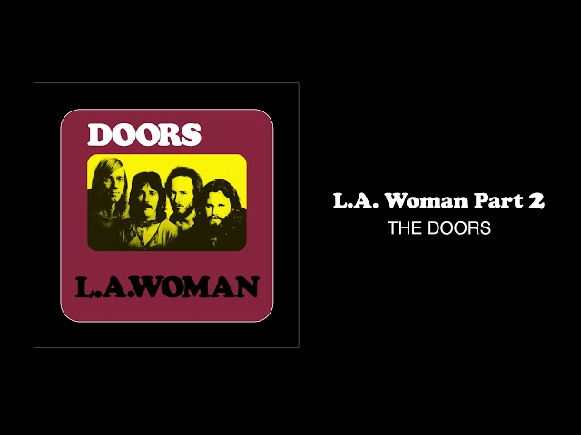 The Doors – L.A. Woman [Part 2] (Official Audio)