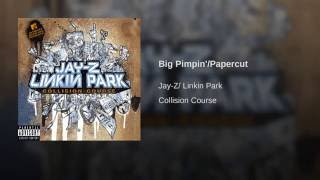 Big Pimpin'/Papercut