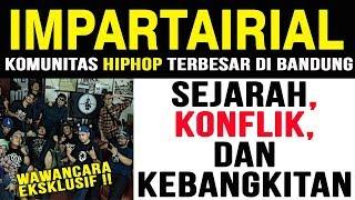 [EKSKLUSIF] IMPARTAIRIAL : Komunitas Hiphop Pertama & Terbesar di Bandung