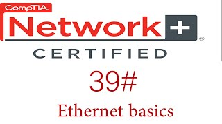 N + course #Ethernet basics #كورس نيتورك بلاس 39