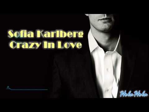 Sofia Karlberg -Crazy In Love (Lyrics)