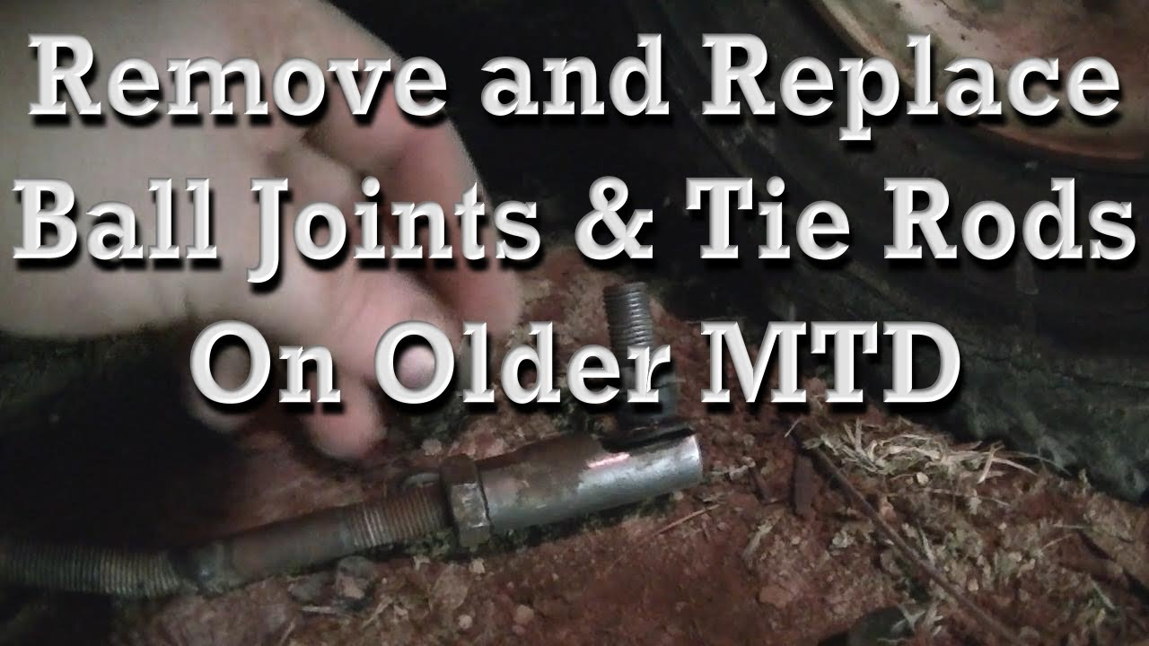 How To Replace Ball Joints And Tie Rods On Older Mtd