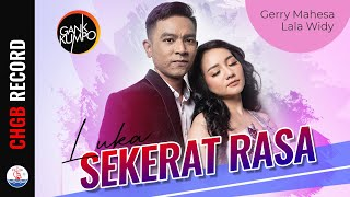 Gerry Mahesa feat Lala Widy - Luka Sekerat Rasa - GANK KUMPO | (Official Music Video)