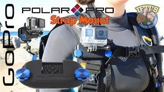 PolarPro Strap Mount for GoPro — BackPack/Scuba/Belt - REVIEW
