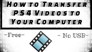How to Transfer Videos From the PS4 To Your Computer - FREE - NO Usb Drive - No programs