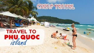 CHEAP TRAVEL TO PHU QUOC ISLAND ▶ Experience the Beautiful Paradise Scene