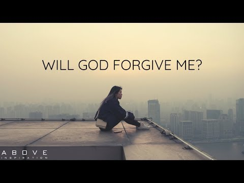 WILL GOD FORGIVE ME - Inspirational & Motivational Video