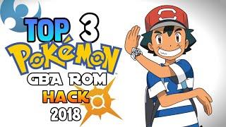 Top 3 Best Pokemon GBA ROM HACK (2018)
