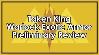 Destiny Taken King: Exotic Warlock Armor Preliminary Reviews