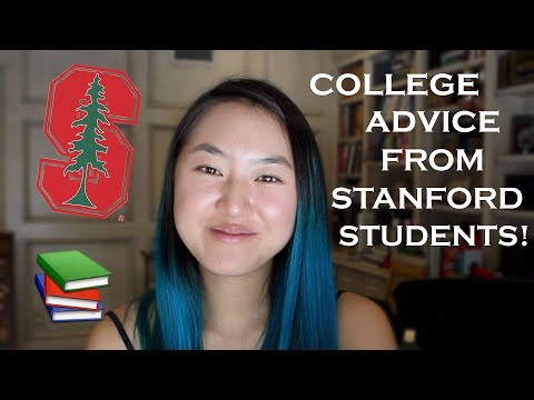 COLLEGE ADVICE FROM STANFORD STUDENTS!