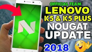 Lenovo K5 Nougat Update 7.1.2 With New Features New Interface Loook 2018