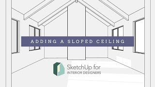 SketchUp: Adding a Sloped Ceiling