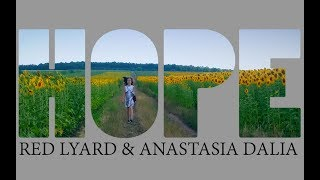 Red Lyard &amp Anastasia Dalia - HOPE (Official Video)