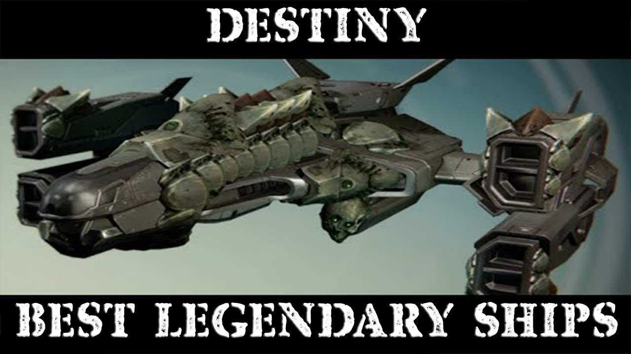 Best Legendary Ships On Destiny What Is Your Favorite Ship On