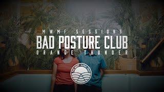 "Bad Posture Club - ""Orange Thunder"" | MWMF Sessions"
