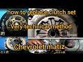 #clutchreplacement# How To Change Clutch In Ur Car.chevrolet Matiz 2006 To 2013