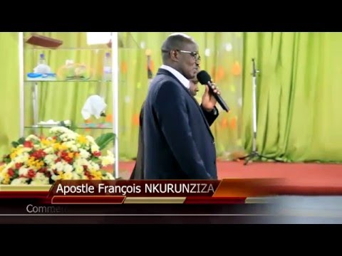 Apostle NKURUNZIZA François ''Une relation personnel avec le Dieu Vivant''