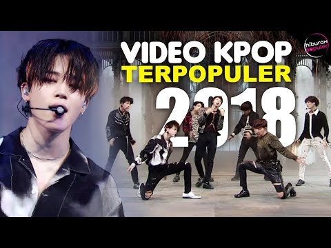 10 Video Klip Kpop Paling Banyak Ditonton Sepanjang Tahun 2018 (Edisi Boy Grup) Mp3