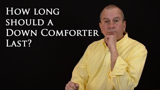 How long should a Down Comforter Last?