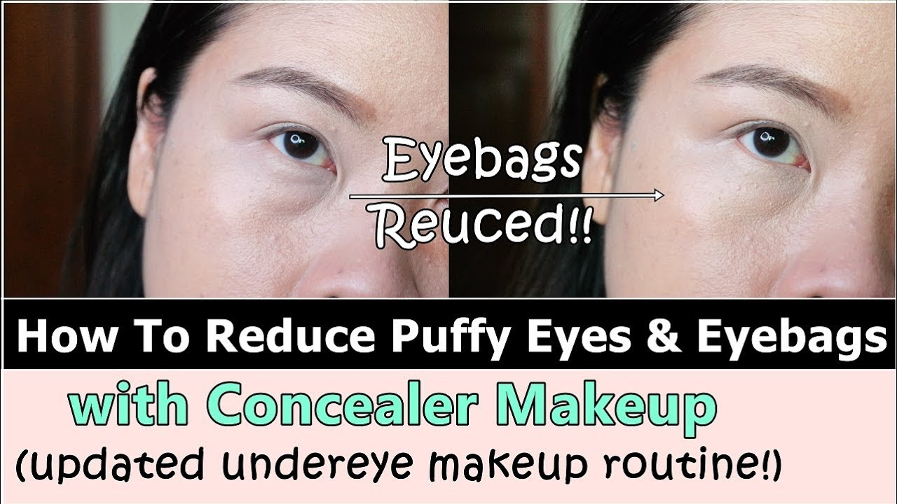How To Get Rid of Puffy Eyes & Reduce Eye Bags Visually (Updated Undereye  Concealer Routine)
