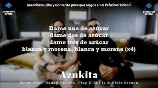 Azukita (LetraLyrics) Daddy Yankee, Elvis Crespo, Steve Aoki &amp Play N Skillz