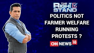 Is Politics Driving The Protests & Not Farmer Welfare? | The Right Stand With Anand Narasimhan