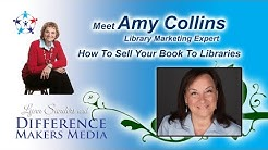 Meet Amy Collins - How To Sell Your Book To Libraries!