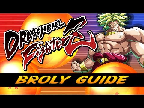 Broly Guide - Dragon Ball FighterZ Tutorial