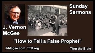 Download How to Tell a False Prophet - J Vernon McGee - FULL Sunday