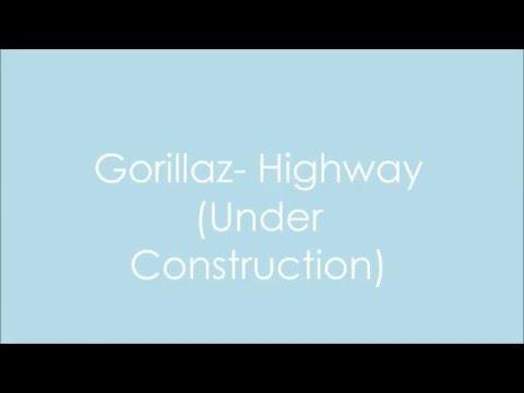 Gorillaz - Highway (Under Construction) Lyrics