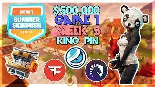 $500,000 🥊King Pin Summer Skirmish🥊 Week 5 Game 1 (Fortnite)