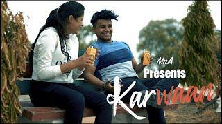 """Karwaan - The story of Hidden Tears"" | MnA | Originals | Manthan Gupta | Official Video song 2019"