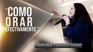 """Pastora Yesenia Then - Como Orar Efectivamente  """"CONFERENCIA..."""