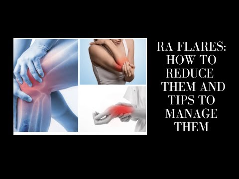 Rheumatoid Arthritis Flares: How to reduce them and tips to manage them