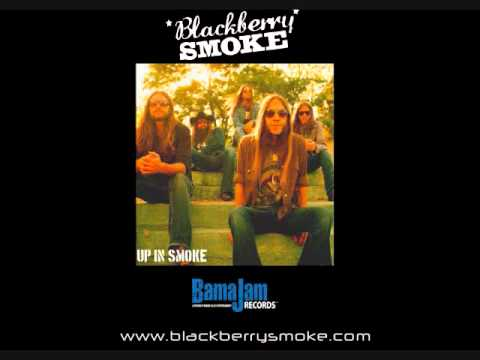 Blackberry Smoke - Up in Smoke
