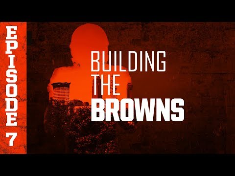2018 Building the Browns: Episode 7 | Cleveland Browns