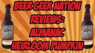 Almanac Heirloom Pumpkin Barleywine (12% Barrel Aged) | Beer Geek Nation Craft Beer Reviews