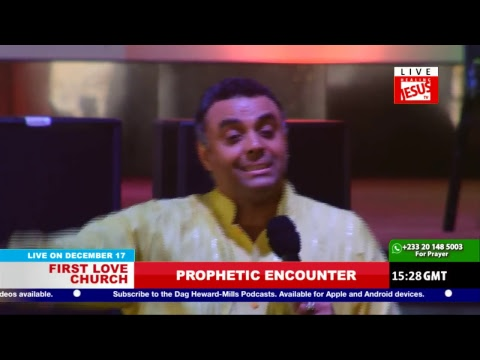 WATCH PROPHETIC ENCOUNTER, LIVE FROM THE FIRST LOVE CENTRE, ACCRA - GHANA
