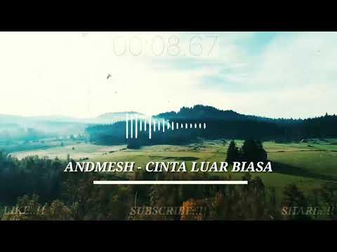 Natural Background , Andmesh -Cinta Luar Biasa (music official)