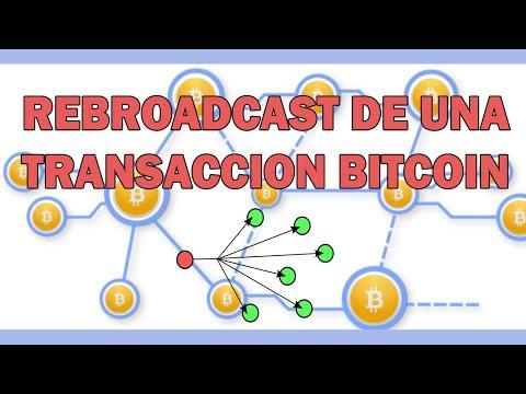 Rebroadcast De Una Transacción Bitcoin