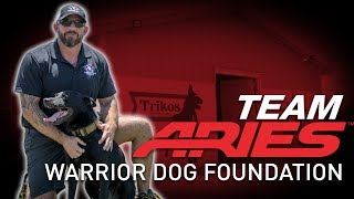 Warrior Dog Foundation | Spotlight | Team ARIES
