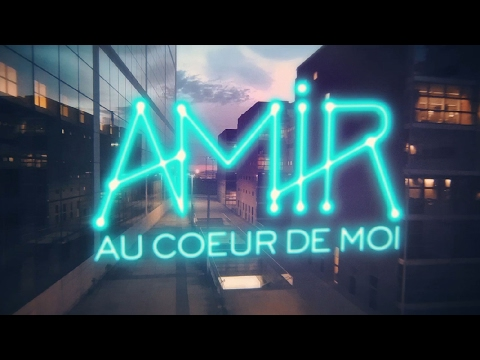 Amir - Au Coeur De Moi (Lyrics Video)