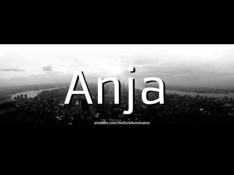 How to Pronounce Anja in German