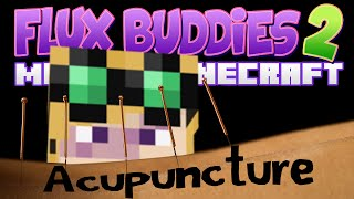 Minecraft Mods - Flux Buddies 2.0 #143 ACUPUNCTURE