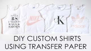 Easy Custom DIY Shirts // Transfer paper // First experience // Do's & Don'ts