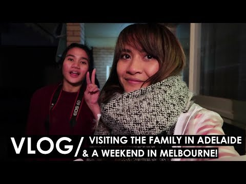 JULY VLOG 01 | Visiting the family in Adelaide, Spending weekendend in Melbourne!